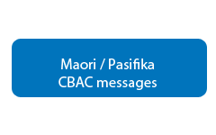 Maori and Pacific CBAC messages